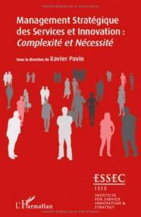Cahiers de Recherches Innovation et Services : Tome 3, Management Stratégique des Services et Innovation : Complexité et Nécessité