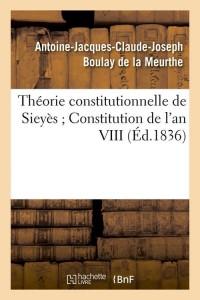 Theorie constitutionnelle de sieyes  ed 1836