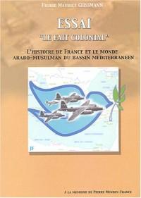 Le fait colonial : L'histoire de France et le monde arabo-musulman du Bassin méditerrannéen