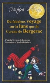 Du fabuleux voyage sur la lune que fit cyrano de bergerac