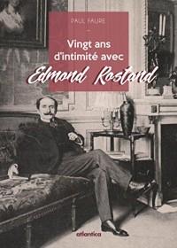 Vingt ans d'intimité avec Edmond Rostand