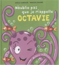 N'oublie pas que je m'appelle Octavie