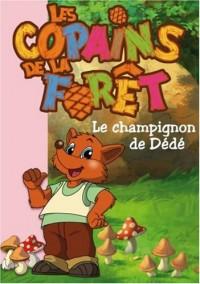 Les Copains de la Forêt, Tome 2 : Le champignon de Dédé