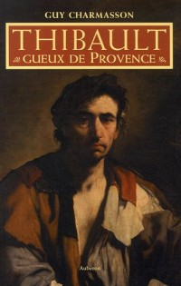 Thibault, gueux de Provence