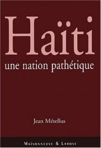 Haïti, une nation pathétique