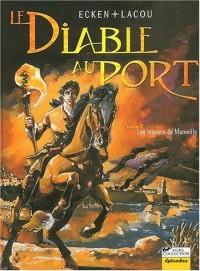 Le Diable au port, tome 2 : Les Brasiers de Marseille