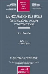 La récusation des juges : Etude médiévale, moderne et contemporaine