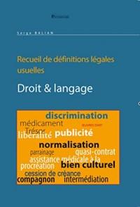Droit & langage suivi d'un recueil de définitions légales