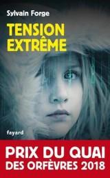 Tension extrême: Prix du Quai des orfèvres 2018 [Poche]