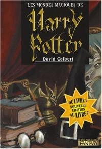 Les Mondes Magiques de Harry Potter - du Livre 1 au Livre 7