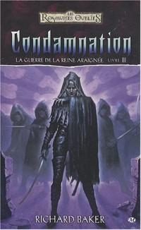 Les Royaumes oubliés - La Guerre de la Reine Araignée, tome 3 : Condamnation