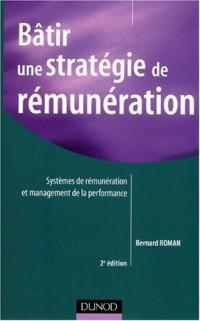 Bâtir une stratégie de rémunération : Systèmes de rémunérations et management de la performance