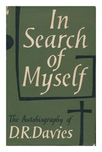 In search of myself: An autobiography of D.R.Davies