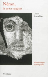 Néron, le poète sanglant : Suivi de Nouvelles latines et de Marc-Aurèle, poème