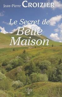 Secret de Belle-Maison (le)