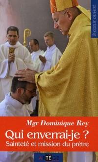 Qui enverrai-je ?: Sainteté et mission du prêtre