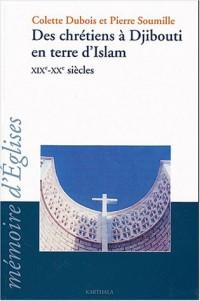 Des chrétiens à Djibouti en terre d'Islam XIXe-XXe siècles