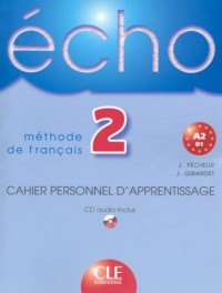 Echo 2 méthode de français : Cahier personnel d'apprentissage (1CD audio)