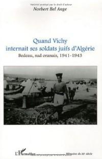 Quand Vichy internait ses soldats juifs d'Algérie : Bedeau, sud oranais, 1941-1943