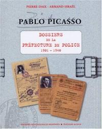 Pablo Picasso : Dossiers de la Préfecture de police 1901-1940