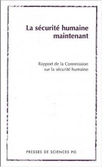 La Sécurité humaine maintenant : Rapport de la Commission sur la sécurité humaine
