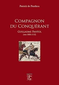 Compagnon du Conquérant : Guillaume Pantol (vers 1035-1112)