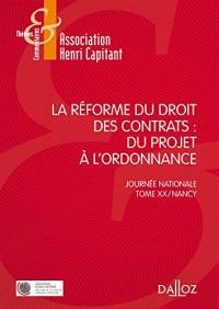 La réforme du droit des contrats. Du projet à l'ordonnance - 1re édition