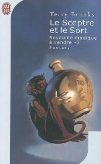 Royaume magique à vendre. 3, Le sceptre et le sort