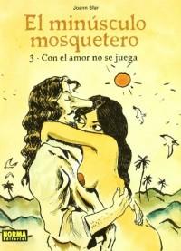 EL MINÚSCULO MOSQUETERO 3. CON EL AMOR NO SE JUEGA