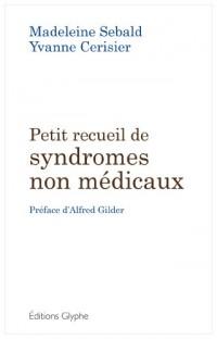 Petit recueil de syndromes non medicaux