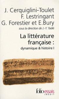 La littérature française : Tome 1 : Dynamique et histoire