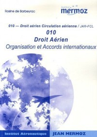Droit Aérien, 010 : Organistaion et Accords internationaux JAR-FCL