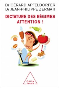 Dictature des régimes attention !
