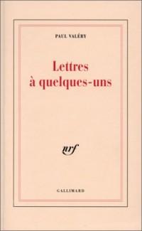 Lettres à quelques-uns