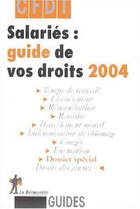 Salariés : Guide de vos droits 2004