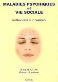 Maladies psychiques et vie sociale. : Reflexions sur l'emploi
