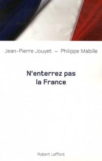 N'enterrez pas la France