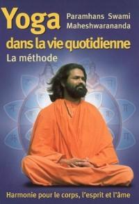 La Méthode Yoga dans la vie quotidienne