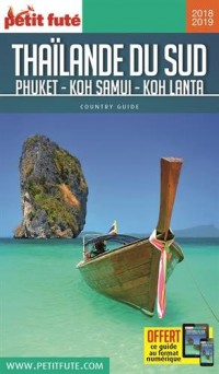 Petit futé Thaïlande du sud : Phuket, Koh Samui, Koh Lanta