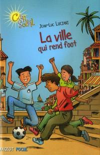 Cap Soleil, Tome 1 : La ville qui rend foot