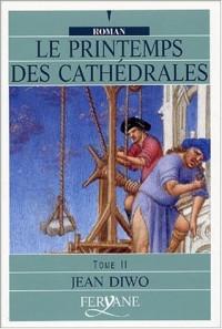 Le Printemps des cathédrales, tome II