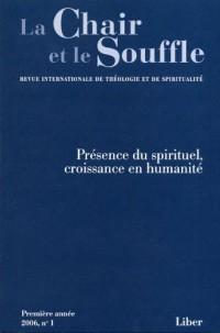 La chair et le souffle n 01 presence du spirituel croissance en humanité