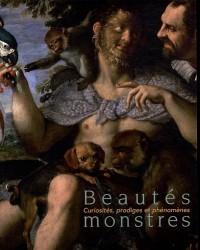 Beautés monstres, curiosités, prodiges, phénomènes