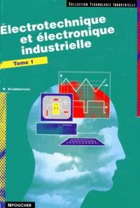 Electrotechnique et électronique industrielle, tome 1