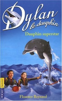 Dylan, tome 11 : Dauphin superstar
