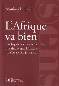 L'Afrique va bien : 10 chapitres à l'usage de ceux qui disent que l'Afrique ne s'en sortira jamais...