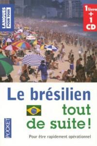 Le brésilien tout de suite ! (1CD audio)