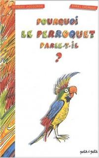 Pourquoi le perroquet parle-t-il ?