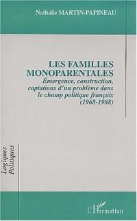 Familles monoparentales (les) emergence construction captations d'un probleme dan