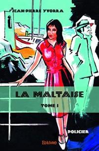 La maltaise : Tome 1